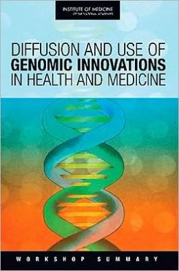 Diffusion and Use of Genomic Innovations in Health and Medicine: Workshop Summary