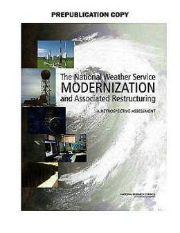 The National Weather Service Modernization and Associated Restructuring: A Retrospective Assessment