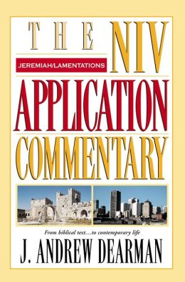 Jeremiah/Lamentations: The NIV Application Commentary