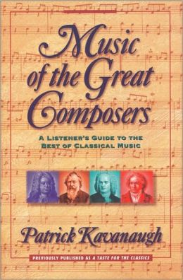 Music of the Great Composers: A Listener's Guide to the Best of Classical Music