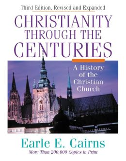 Christianity Through the Cenuries: A History of the Christian Church