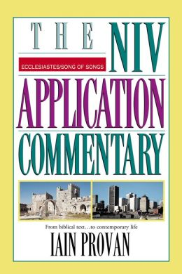 Ecclesiastes/Song of Songs: The NIV Application Commentary