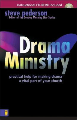 Drama Ministry: Practical Help for Making Drama a Vital Part of Your Church [With Instructional]