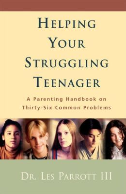 Helping Your Struggling Teenager: A Parenting Handbook on Thirty-Six Common Problems