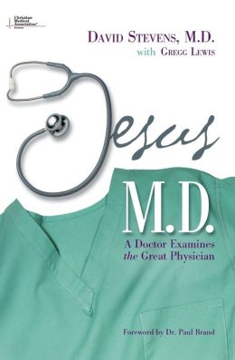Jesus, M.D.: A Doctor Examines the Great Physician
