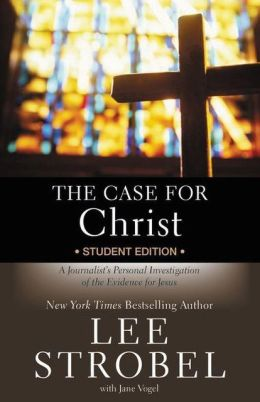 The Case for Christ - Student Edition: A Journalist's Personal Investigation of the Evidence for Jesus