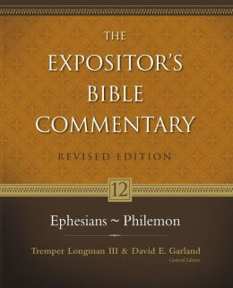 The Expositor's Bible Commentary: Ephesians - Philemon