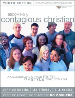 Becoming a Contagious Christian Youth Edition: Communicating Your Faith in a Style That Fits You