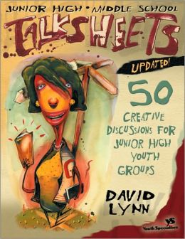 Junior High and Middle School Talksheets-Updated!: 50 Creative Discussions for Junior High Youth Groups