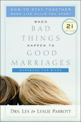 When Bad Things Happen to Good Marriages Workbook for Wives