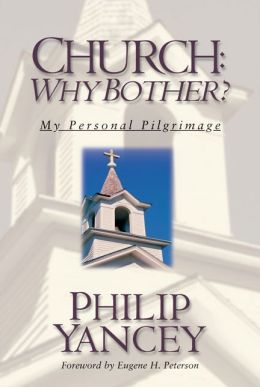 Church: Why Bother?: My Personal Pilgrimage