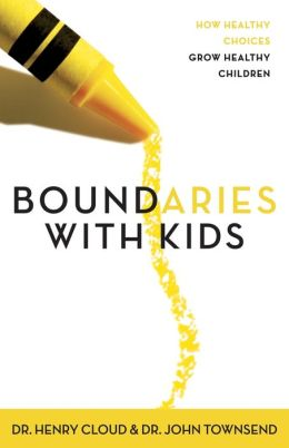 Boundaries with Kids: How Healthy Choices Grow Healthy Children