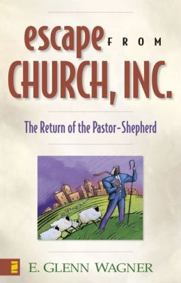Escape from Church, Inc.: The Return of the Pastor-Shepherd