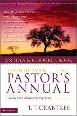 The Zondervan 2007 Pastor's Annual: An Idea and Resource Book