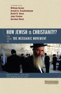 How Jewish Is Christianity?: Two Views on the Messianic Movement