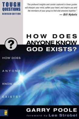 How Does Anyone Know God Exists? (Tough Questions Series)