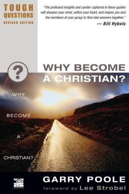 Why Become a Christian? (Tough Questions Series)