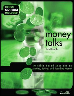 Money Talks: 12 Bible-based Sessions on Making, Saving, and Spending Money
