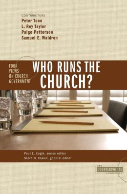 Who Runs the Church? Four Views on Church Government