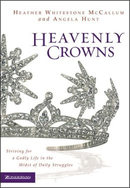Heavenly Crowns: Striving for a Godly Life in the Midst of daily Struggles
