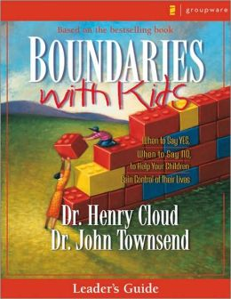 Boundaries with Kids Leader's Guide: When to Say Yes, When to Say No, to Help Your Children Gain Control