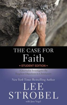 The Case for Faith-Youth: A Journalist Investigates the Toughtest Objections to Christianity