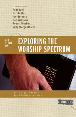 Exploring the Worship Spectrum 6 Views