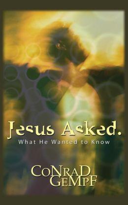 Jesus Asked