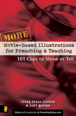 More Movie-Based Illustrations for Preaching and Teaching