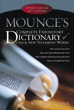 Mounce's Complete Expository Dictionary of Old and New Testament