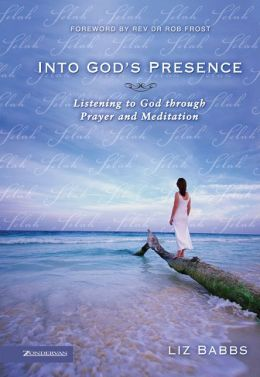 Into God's Presence: Listening to God through Prayer and Meditiation