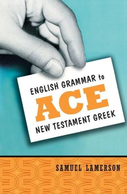 English Grammar to Ace Nt Greek