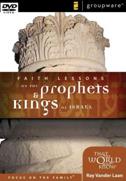 Faith Lessons on the Prophets and Kings of Israel