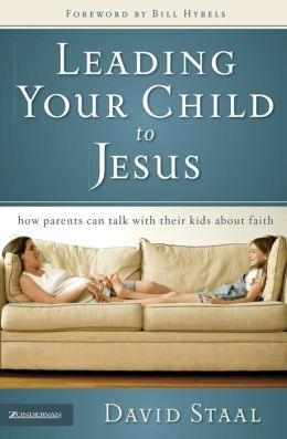 Leading Your Child to Christ: How Parents Can Talk with their Kids about Jesus