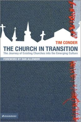 The Church in Transition: The Journey of Existing Churches into the Emerging Culture