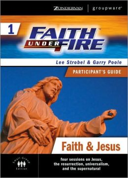 Faith under Fire 1: Faith and Jesus Participant's Guide