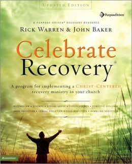 Celebrate Recovery, Updated Curriculum Kit: A Program for Implementing a Christ-Centered Recovery Ministry in Your Church