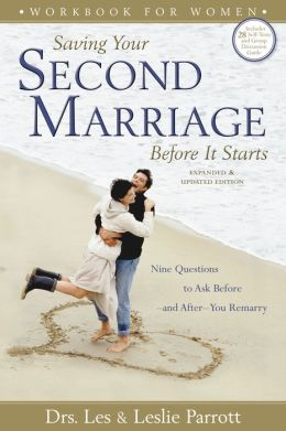 Saving Your Second Marriage before It Starts: Nine Questions to Ask before--and after--You Remarry: Workbook for Women: Expanded and Updated Edition