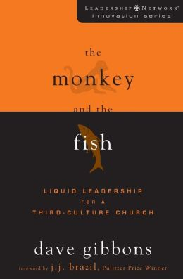 Monkey and the Fish: Liquid Leadership for a Third-Culture Church