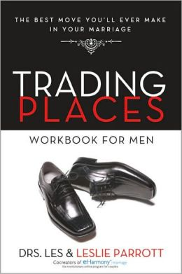 Trading Places Workbook for Men: The Best Move You'll Ever Make in Your Marriage