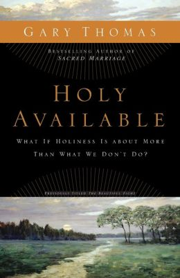 Holy Available: What If Holiness Is about More Than What We Don't Do?: Inviting God's Presence into the Questions of Life