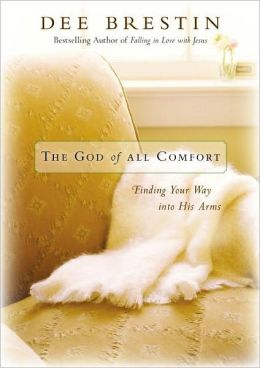 The God of All Comfort: Finding Your Way into His Arms