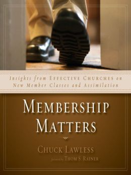 Membership Matters: Insights from Effective Churches on New Member Classes and Assimilation