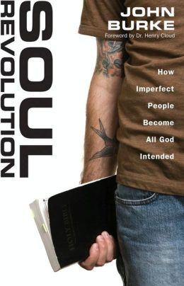 Soul Revolution: How Imperfect People Become All God Intended