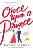 Book Cover Image. Title: Once Upon a Prince, Author: Rachel Hauck