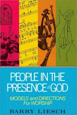 People in the Presence of God: Models and Directions for Worship