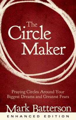 The Circle Maker (Enhanced Edition): Praying Circles Around Your Biggest Dreams and Greatest Fears