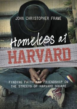 Homeless at Harvard: Finding Faith and Friendship on the Streets of Harvard Square