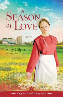 A Season of Love (Kauffman Amish Bakery Series #5)