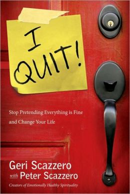 I Quit: The Day I Stopped Pretending Everything Was Fine and Changed My Life, My Marriage, and My Church